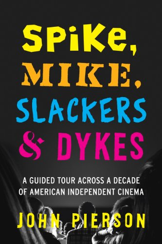 9780292757684: Spike, Mike, Slackers & Dykes: A Guided Tour across a Decade of American Independent Cinema
