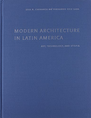9780292758650: Modern Architecture in Latin America: Art, Technology, and Utopia (Joe R. & Teresa Lozano Long Series in Latin American & Latino Art & Culture)