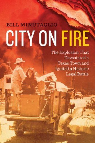 9780292759237: City on Fire: The Explosion that Devastated a Texas Town and Ignited a Historic Legal Battle