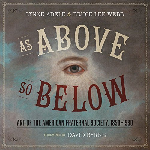 9780292759503: As Above, So Below: Art of the American Fraternal Society 1850-1930