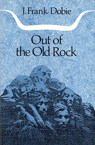 Out of the Old Rock: J. Frank Dobie