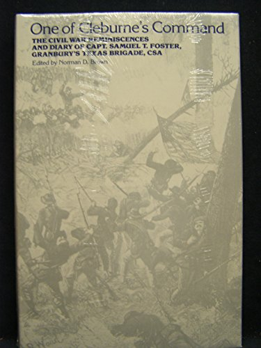 One of Cleburne's Command: The Civil War: Brown, Norman D.,Foster,