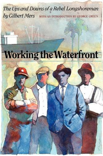 9780292760226: Working the Waterfront: The Ups and Downs of a Rebel Longshoreman