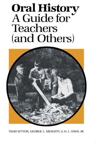9780292760271: Oral History: A Guide for Teachers (and Others)