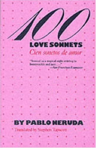 100 Love Sonnets: Cien sonetos de amor: Pablo Neruda