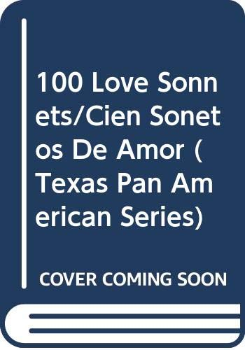 9780292760295: 100 Love Sonnets: Cien sonetos de amor (Texas Pan American Series) (English and Spanish Edition)