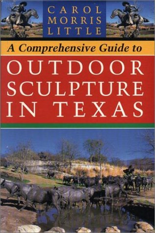 A Comprehensive Guide to Outdoor Sculpture in Texas.