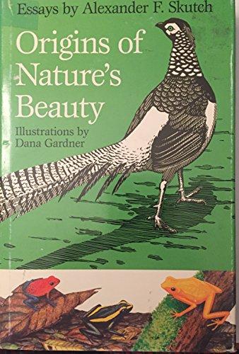 9780292760370: Origins of Nature's Beauty: Essays by Alexander F. Skutch (Corrie Herring Hooks Series)