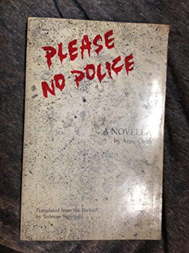 Please, No Police.: Aras Oren Trans,