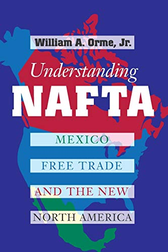 9780292760462: Understanding Nafta: Mexico, Free Trade, and the New North America