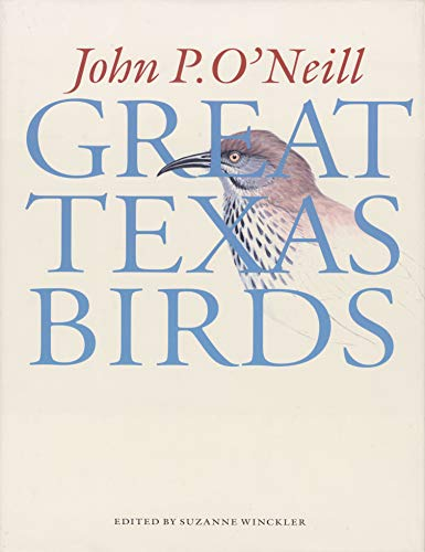 Great Texas Birds (0292760531) by John P. O'Neill