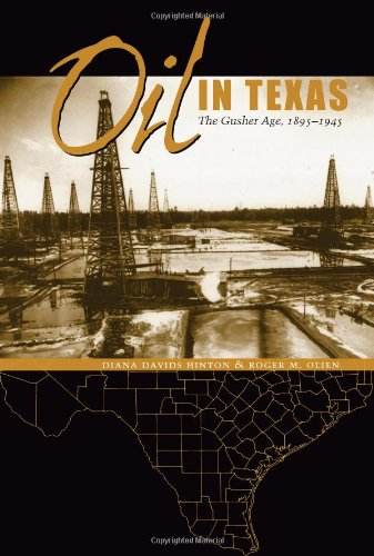 9780292760561: Oil in Texas: The Gusher Age, 1895-1945 (Clifton and Shirley Caldwell Texas Heritage)