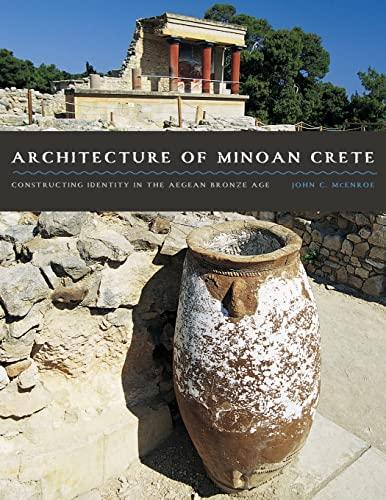 9780292760912: Architecture of Minoan Crete: Constructing Identity in the Aegean Bronze Age