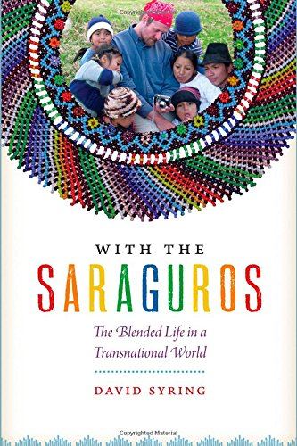 9780292760936: With the Saraguros: The Blended Life in a Transnational World