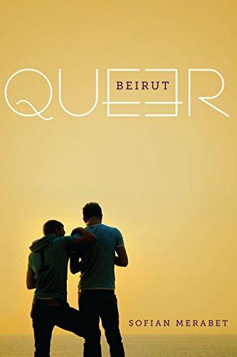 9780292760967: Queer Beirut
