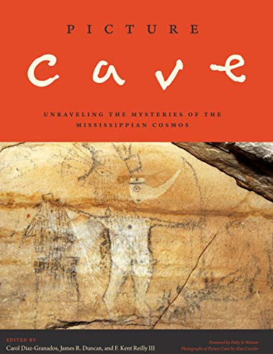 9780292761339: Picture Cave: Unraveling the Mysteries of the Mississippian Cosmos