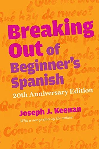 9780292761933: Breaking Out of Beginner's Spanish