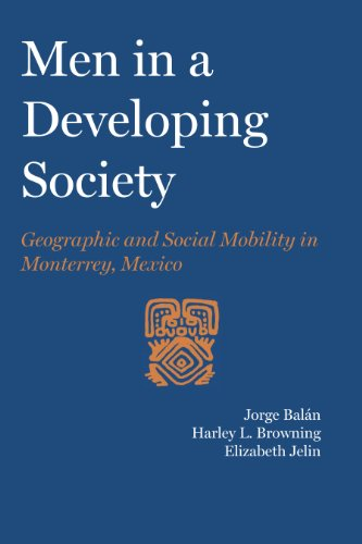 Men in a Developing Society: Geographic and: Jorge Balan; Harley