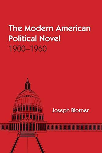9780292763654: The Modern American Political Novel: 1900-1960