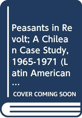 Peasants in Revolt: A Chilean Case Study,: Petras, James, Merino,