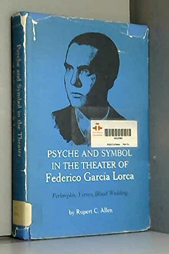 9780292764187: Psyche and Symbol in the Theater of Federico Garcia Lorca: Perlimplin, Yerma, Blood Wedding
