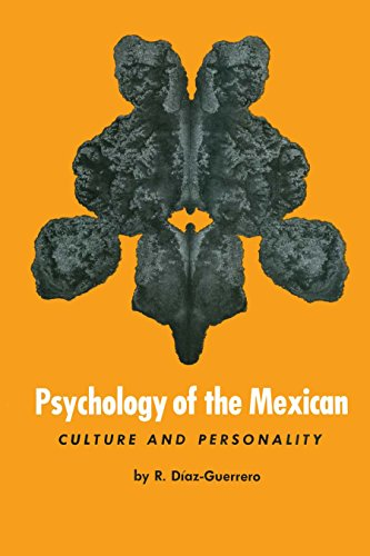 Psychology of the Mexican: Culture and Personality: R. Diaz-Guerrero