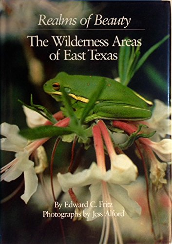 9780292764408: Realms of beauty: The wilderness areas of East Texas