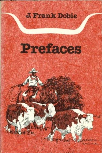 Prefaces (0292764618) by J. Frank Dobie