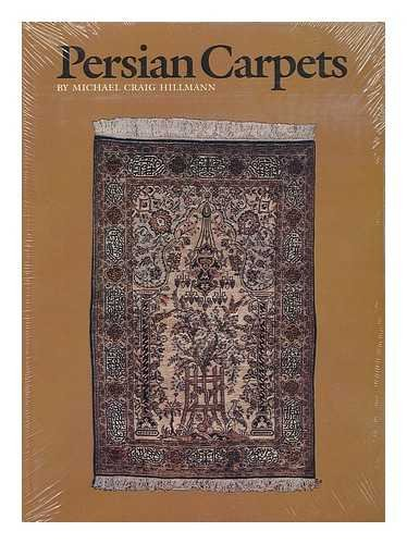 PERSIAN CARPETS: Hillmann, Michael Craig