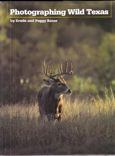Photographing Wild Texas (0292764952) by Bauer, Erwin; Bauer, Peggy