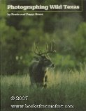 Photographing Wild Texas (9780292764972) by Erwin Bauer; Peggy Bauer