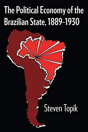 The Political Economy of the Brazilian State, 1889-1930 (Llilas Latin American Monograph): Topik, ...