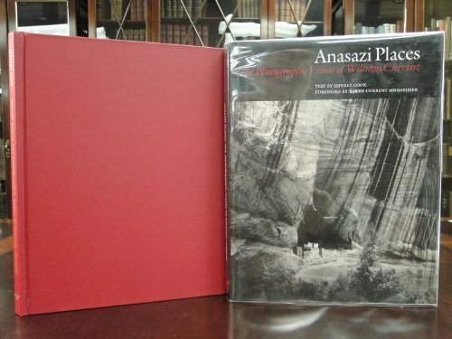 Anasazi Places: The Photographic Vision of William Current: Cook, Jeffrey