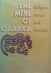 The Mixe of Oaxaca: Religion, Ritual, and Healing