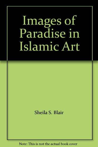 9780292765283: Images of Paradise in Islamic Art