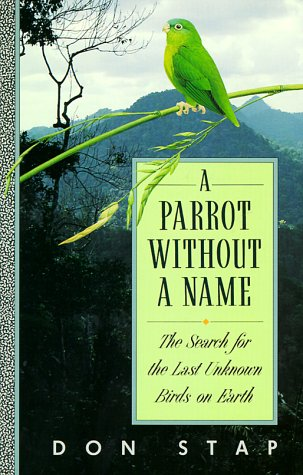 9780292765290: A Parrot Without a Name: The Search for the Last Unknown Birds on Earth