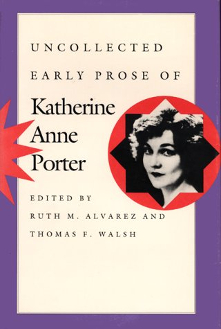 9780292765443: Uncollected Early Prose of Katherine Anne Porter