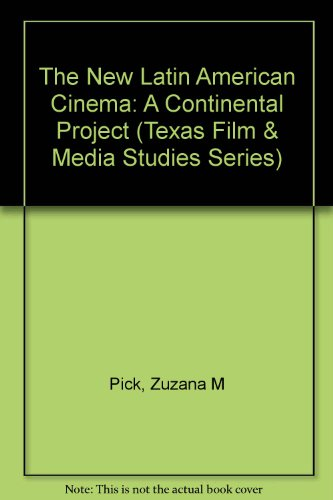 9780292765450: The New Latin American Cinema: A Continental Project (Texas Film Studies Series)