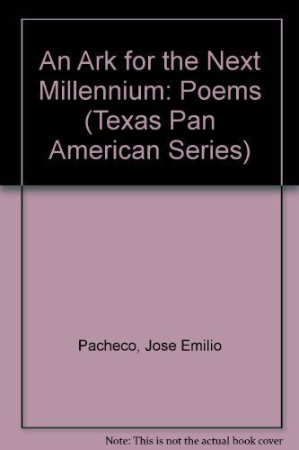 An Ark for the Millennium. Poems By: Pacheco, Jose Emilio