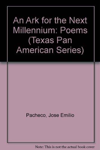 An Ark for the Next Millennium: Poems: Pacheco, Jose Emilio,