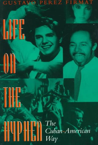 9780292765511: Life on the Hyphen: The Cuban-American Way