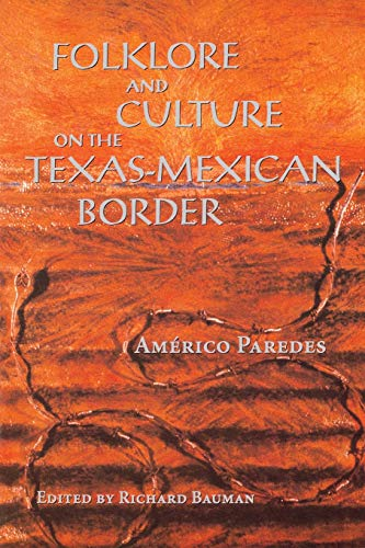9780292765641: Folklore and Culture on the Texas-Mexican Border