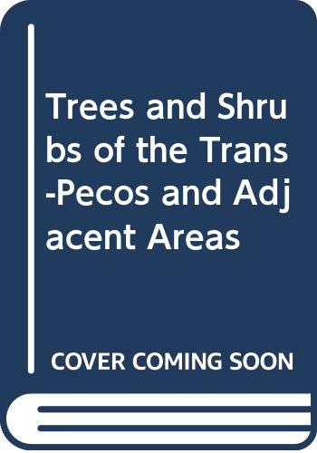 9780292765795: Trees & Shrubs of the Trans-Pecos and Adjacent Areas