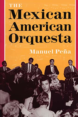 9780292765870: The Mexican American Orquesta: Music, Culture, and the Dialectic of Conflict (Title Page Only)