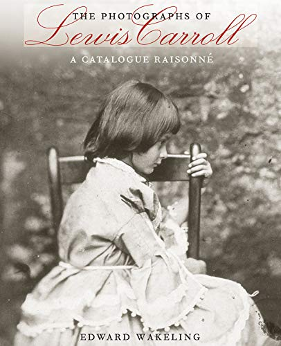 9780292767430: The Photographs of Lewis Carroll: A Catalogue Raisonné