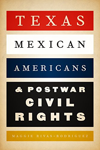9780292767522: Texas Mexican Americans and Postwar Civil Rights
