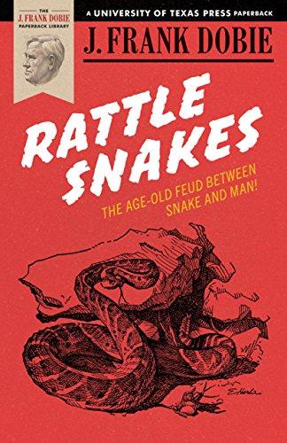 Rattlesnakes (0292770235) by J. Frank Dobie