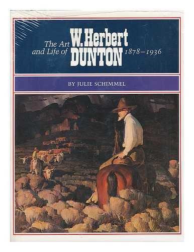 The Art and Life of W. Herbert Dunton, 1878-1936: Schimmel, Julie