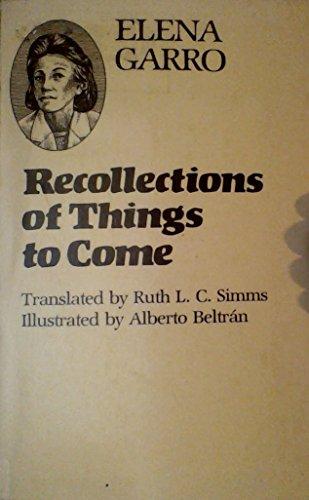 9780292770324: Recollections of Things to Come: Los Recuerdos Del Porvenir (Texas Pan American Series)