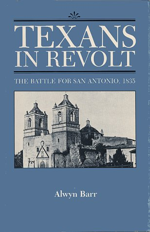 9780292770423: Texans in Revolt: The Battle for San Antonio, 1835